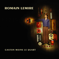 Gaston moins le quart (Romain Lemire)