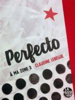 "Perfecto - \""A ma Zone 3\"" (Claudine Lebègue)"