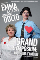 Grand Symposium - Tout sur l\'Amour (Emma la clown / Catherine Dolto)